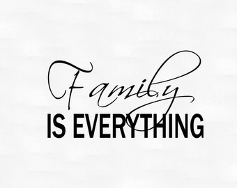 Family is Everything vinyl wall decal