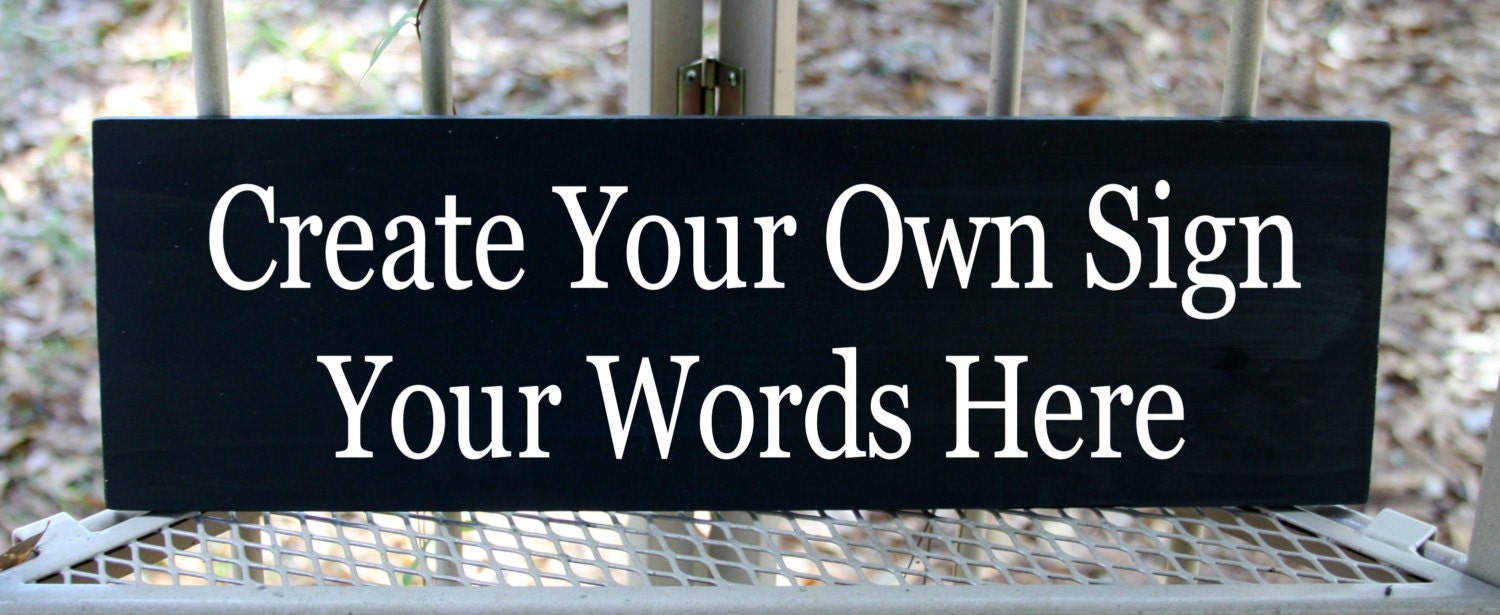 Create Your Own Wood Sign With Your Words By Mtcvinyl On Etsy