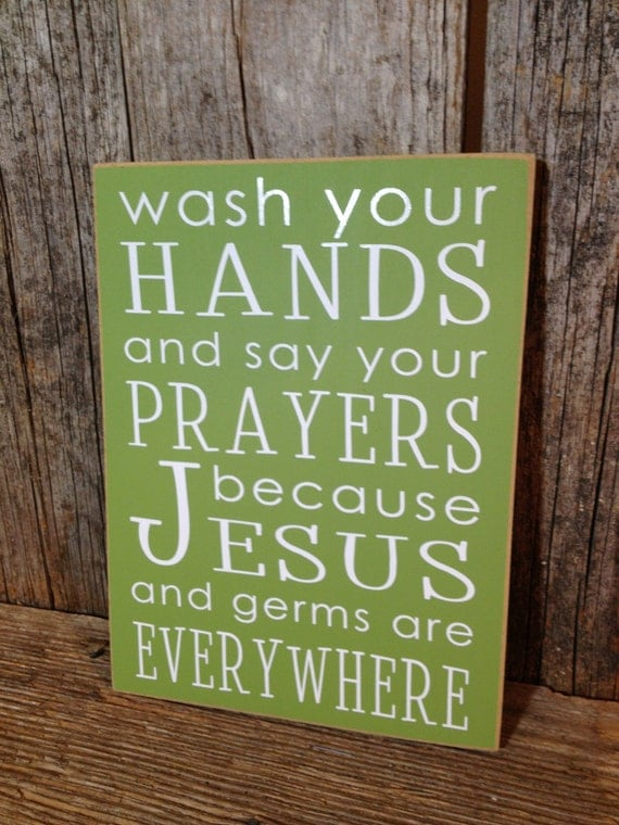 Bathroom Sign Wash Your Hands Sign Say Your Prayers Sign