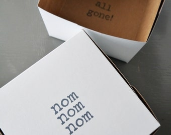 Printed Pastry / Cake Box // nom nom nom, all gone // Great for Gifts, Favors, & More // Discount For Bulk Orders // Charitable Donation