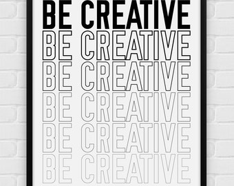 Be Creative Faded - Printable Poster - Digital Art, Download and Print JPG
