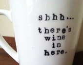 "Coffee mug ""Shhh... There's wine in here."" - ChantillyStay"