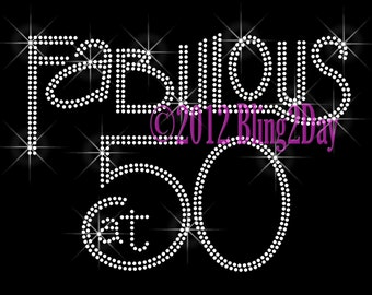 Fabulous at 50 - Iron on Rhinestone Transfer Bling Hot Fix Fifty Birthday - DIY