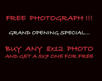 "Fine Art Photograph, Free, Special Deal, Grand Opening, 8x12"", 5x7"""