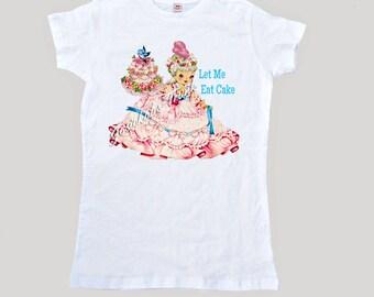 """Marie Antoinette Tee Women's """"Let Me Eat Cake"""" T Shirt Adult Size S M L Xl 2Xl"""