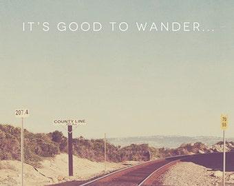 typography print, landscape photography, beach, train tracks, wander, travel, quote, text, font, California coast photo, inspiration