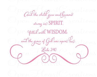 And the Child Grew and Became Strong in Spirit Wall Decal - Luke 2:40 Girl Baby Nursery Vinyl Decal 22H x 32W BA0368