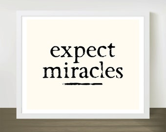Expect Miracles - 8x10 inches on A4. Inspiring quote typography art poster print.