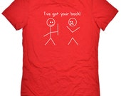 Valentine's Gift I've Got Your Back Womens T Shirt Gift shirt Mother's day Cool Shirt Humor Tee