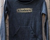 Khaleesi Eco Fleece Sweatshirt -- Game of Thrones  -- Daenerys Targaryen
