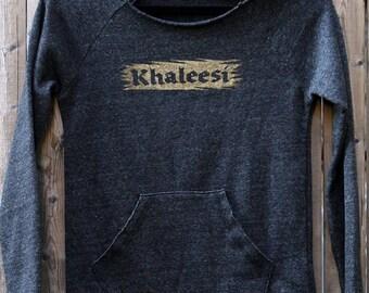 Khaleesi Eco Fleece Sweatshirt -- Game of Thrones  -- Daenerys Targaryen