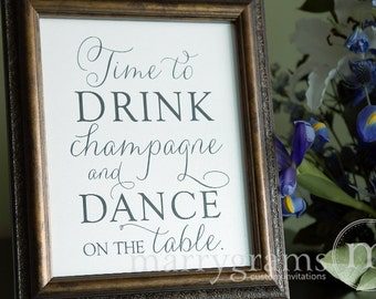Time to Drink Champagne & Dance On the Table Sign - Wedding Reception Bar Sign - Matching Table Numbers Available SS01