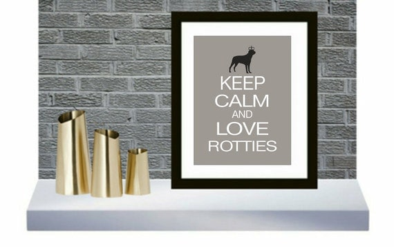 Rottweiler Art Print Keep Calm and Love Rottweilers
