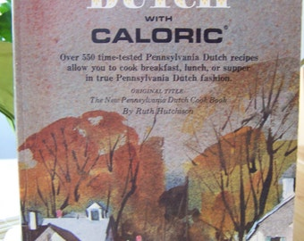 "Vintage 70's  ""COOKING DUTCH with CALORIC"" Cookbook  Paperback - Pennsylvania Dutch Recipes"