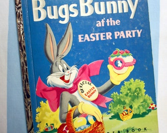 Bugs Bunny At The Easter Party, 1953 Little Golden Book