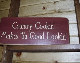 Wood Sign, Country Cookin' Makes Ya Good Lookin', Country, Farmhouse, Kitchen, Handmade, Word Art