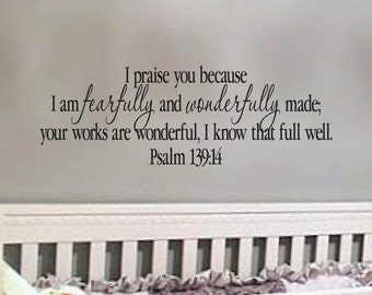 "Psalm 139:14 Praise You because I am Fearfully and Wonderfully Made Scripture Bible Verse wall art  12.5"" x 36"" PS139V14-0001"