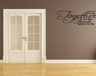 Together Is Our Favorite Place Family Vinyl Wall Quote Sticker Decal  Decor  (J225)