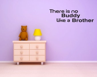 No Buddy like a Brother Vinyl Wall Decal Words Lettering Quote Saying (v458)
