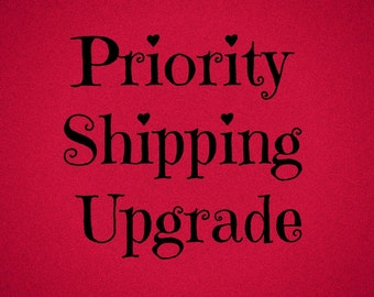 RUSH & PRIORITY shipping upgrade: Order moves to the front of the line with Priority Shipping