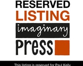 Reserved Listing for Paul Kelly
