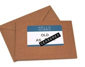 MATURE: Funny Birthday Card. Hello My Name Is Old As F--k. Handmade Card.