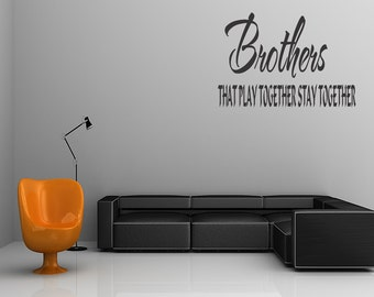 Brothers That Play Together Stay Together Boys Wall Decal Vinyl Art Sticker Wall Quote Wall Art Decal (C62)