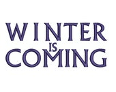 "Machine Embroidery Design Instant Download - ""Winter Is Coming"" Game of Thrones Stark Motto"