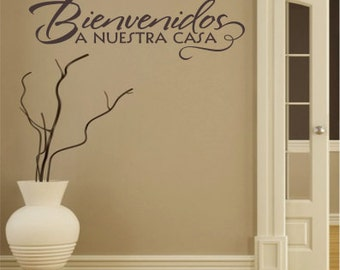 Spanish Quote - Bienvenidos A Nuestra Casa / Welcome To Our Home - Vinyl Wall Art - Vinyl Lettering - Decal - VRDSP008
