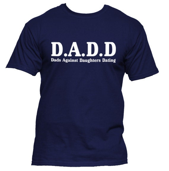 Dads Against Daughters Dating T-Shirt (X-Large, Black) – Dating ...
