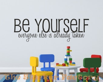 Be yourself everyone else is already taken vinyl wall decal quote