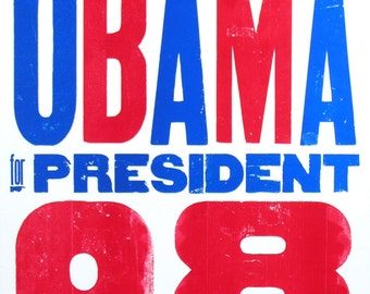 OBAMA FOR PRESIDENT 2008 Hand Printed Letterpress Poster