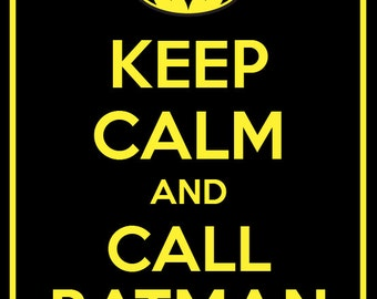 Keep Calm and Call Batman Print, Home Decor, Custom Size, Art Print