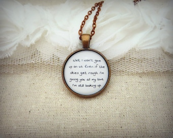 I Won't Give Up On Us I'm Still Looking Up - Handcrafted Pendant Necklace