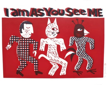i am as you see me / woodcut  / 2 inks / limited edition