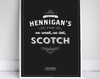 Hennigan's Scotch - Seinfeld Quote Print - Bar Decor - Alcohol Poster - 11 x 17 // 18 x 24 // 24 x 36
