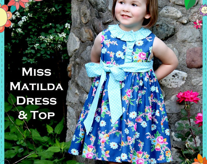 PRINTED Girls Dress Pattern: Miss Matilda Dress and Top - Size 6 Month - 10 Years