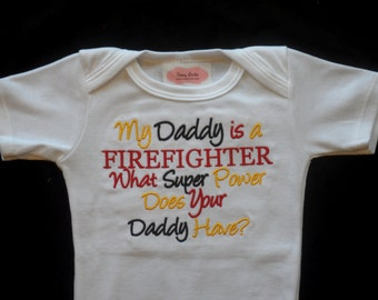 Firefighter Baby Boy Clothes Baby Grirl Clothes One-Piece My Daddy Is a Firefighter What Super Power Does Your Daddy Have Firefighter Outfit