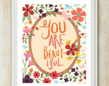 You Are Beautiful - 8x10 inch on A4 print featuring pretty flowers and hand drawn type