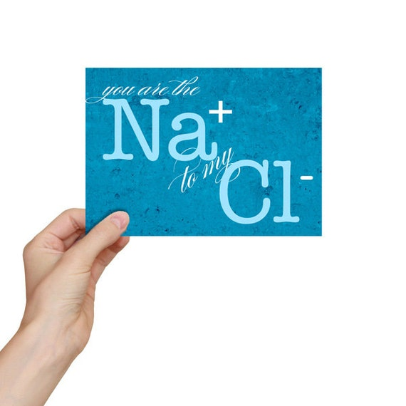 Nerdy Valentine's Day Card Chemistry Valentine Funny Science Valentine Geekery The Na to My Cl Science Greeting Card Geek Love Science Gifts
