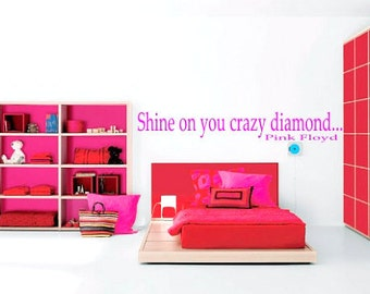 Wall Decal  Quotes Shine On You Crazy Diamond Pink Floyd Wall Decal  Sticker