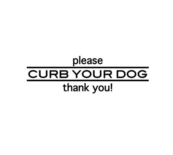 """Please Curb Your Dog - Thank You - Vinyl Decal - No Soliciting Sign - 2"""" x 6"""""""
