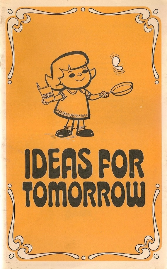 Ideas For Tomorrow Cook Book - 1972 - Vintage Book