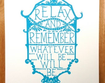 Relax And Remember... Hand Pulled Screenprint
