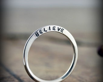 BELIEVE ring - hand stamped recycled sterling silver ring