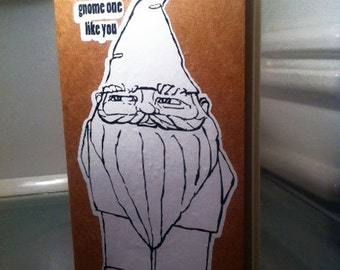There's gnome one like you blank book