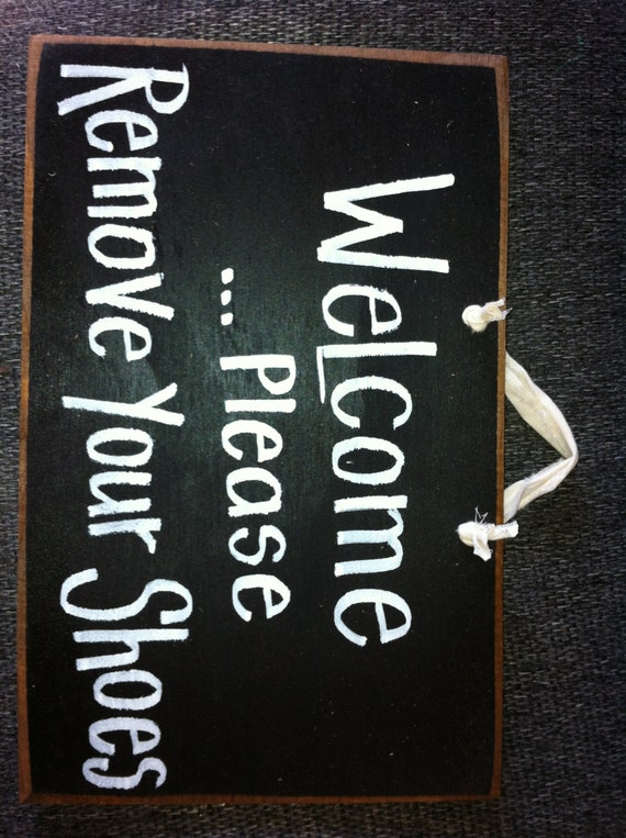 Welcome Please Remove Your Shoes Sign Wood Porch By