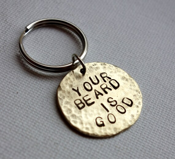 Your Beard is Good Key Chain