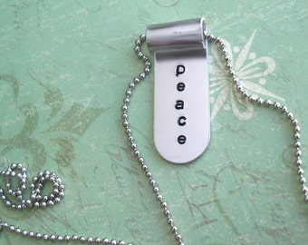 "Aluminum Banner - Hand Stamped Scroll Pendant, antiqued charm, 24"" Necklace included - Brushed Silver Nickel Look - PEACE- Life Is Good -GPS"