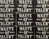 Waste of Talent iron on patch